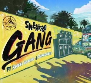 Sneakbo - Gang ft. Kwesi Arthur & Darkovibes